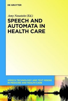 Speech and Automata in Health Care, Amy Neustein