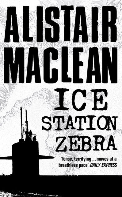 Ice Station Zebra, Alistair MacLean