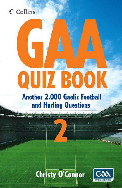 GAA Quiz Book 2: Another 2,000 Gaelic Football and Hurling Questions, Christy O'Connor