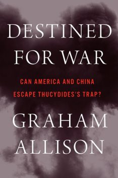 Destined for War, Graham Allison