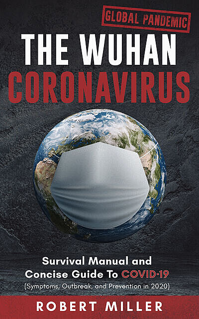 The Wuhan Coronavirus, Robert Miller