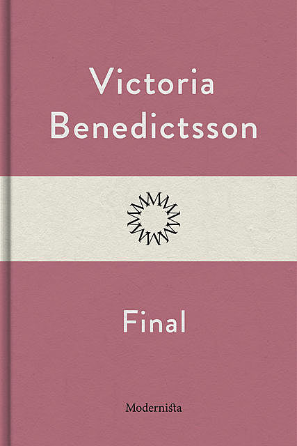 Final, Victoria Benedictsson