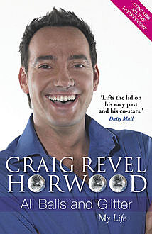 All Balls and Glitter, Craig Revel Horwood