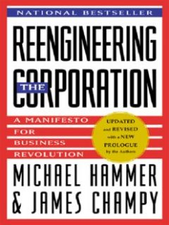 Reengineering the Corporation, James Champy, Michael Hammer