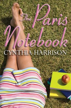 The Paris Notebook, Cynthia Harrison