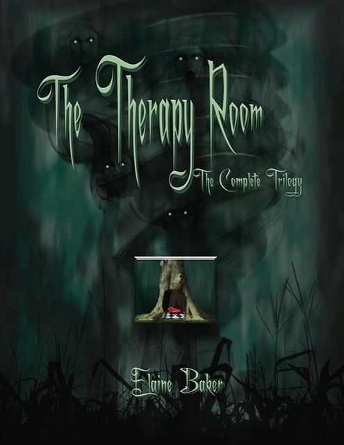 The Therapy Room: The Complete Trilogy, Elaine Baker