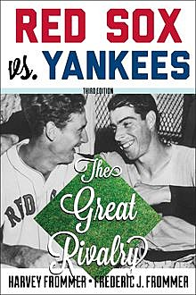 Red Sox vs. Yankees, Harvey Frommer, Frederic J. Frommer