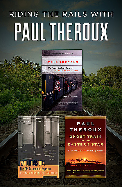 Riding the Rails with Paul Theroux, Paul Theroux