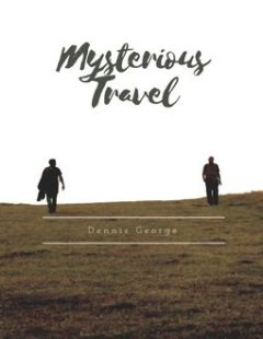 Mysterious Travel, Dennis George