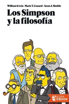 Los Simpson y la filosofía, William Irwin, Mark Conard, Aeon J. Skoble