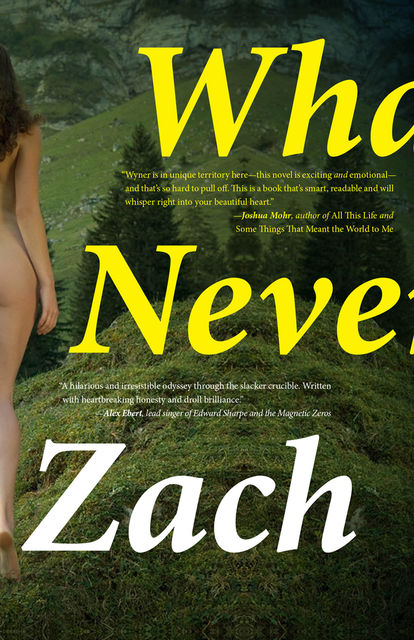 What We Never Had, Zach Wyner