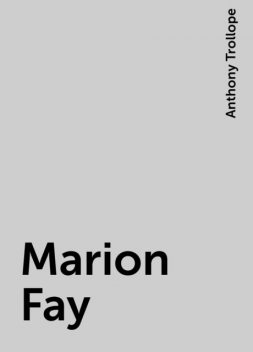 Marion Fay, Anthony Trollope