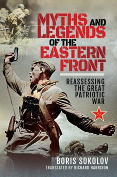 Myths and Legends of the Eastern Front, Boris Sokolov
