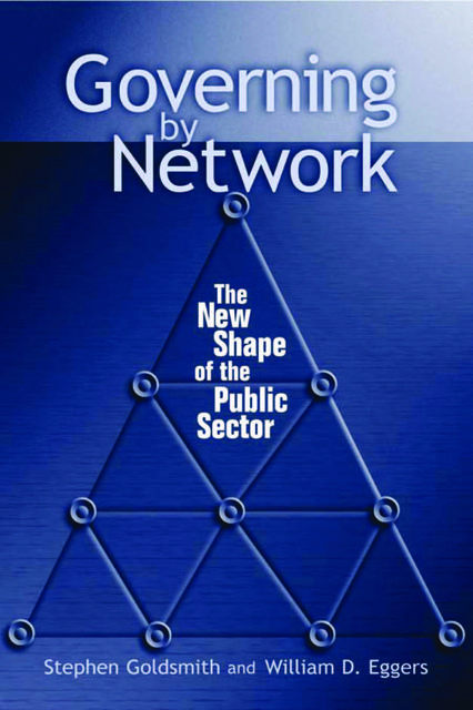 Governing by Network, Stephen Goldsmith, William D. Eggers