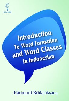 Introduction to Word Formation and Word Classes in Indonesia,
