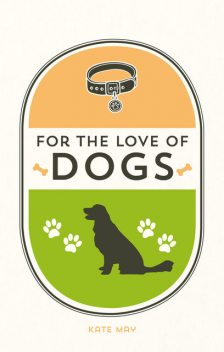 For the Love of Dogs, Kate May
