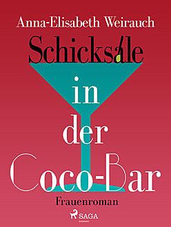 Schicksale in der Coco-Bar, Anna Elisabet Weirauch