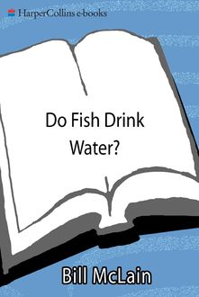 Do Fish Drink Water, Bill McLain