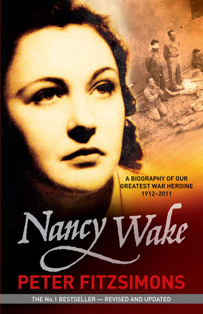 Nancy Wake Biography Revised Edition, Peter Fitzsimons