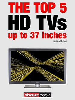 The top 5 HD TVs up to 37 inches, Tobias Runge, Herbert Bisges, Dirk Weyel