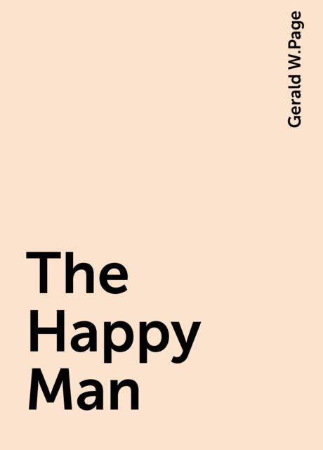 The Happy Man, Gerald W.Page