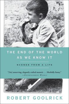 The End of the World as We Know It, Robert Goolrick