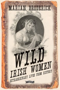 Wild Irish Women, Marian Broderick