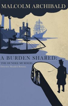 A Burden Shared: The Dundee Murders, Malcolm Archibald