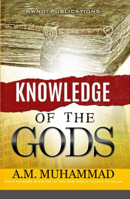 Knowledge of The Gods, A.M.Muhammad
