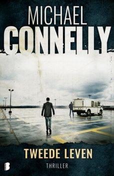 Tweede leven, Michael Connelly
