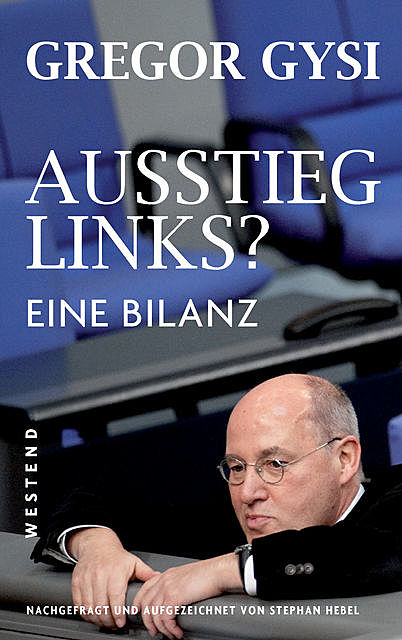 Ausstieg links, Gregor Gysi, Stephan Hebel