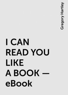 I CAN READ YOU LIKE A BOOK – eBook, Gregory Hartley