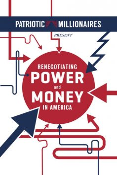 Patriotic Millionaires Present Renegotiating Power and Money in America, Erica Payne, Josh Nanberg
