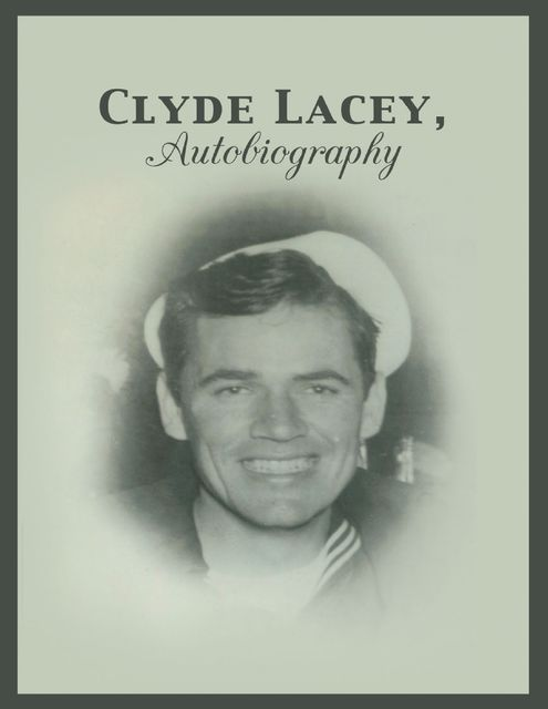 Clyde Lacey, Autobiography, Clyde Lacey
