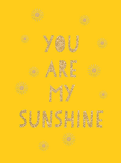 You Are My Sunshine, Summersdale Publishers