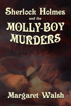 Sherlock Holmes and the Molly Boy Murders, Margaret Walsh