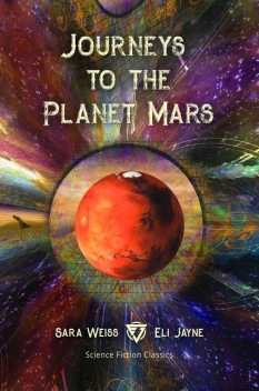 Journeys to the Planet Mars, Sara Weiss