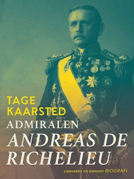 Admiralen. Andreas de Richelieu, Tage Kaarsted