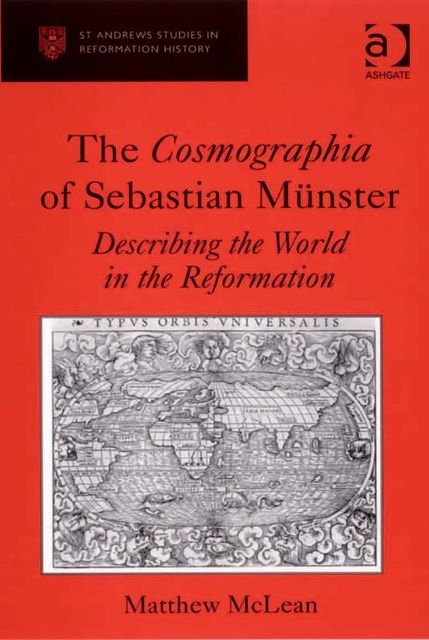 The Cosmographia of Sebastian Münster, Matthew McLean