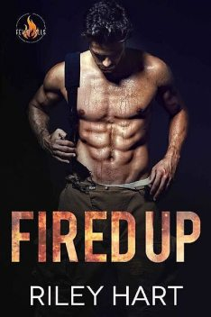 Fired Up (Fever Falls Book 1), Riley Hart