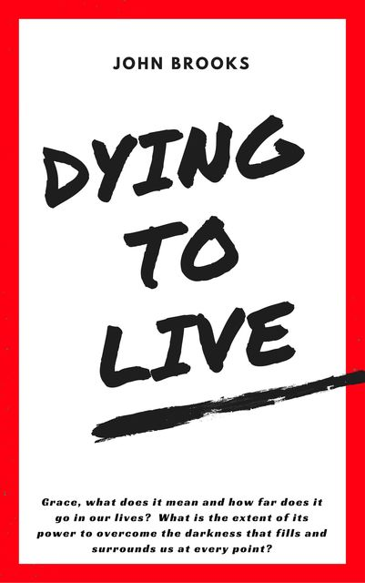 Dying to Live, John Brooks