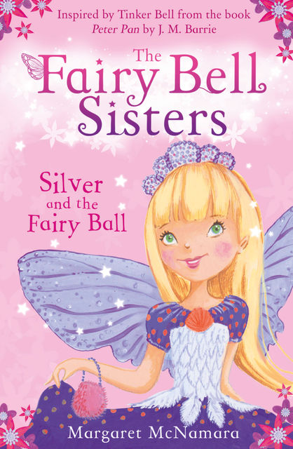 The Fairy Bell Sisters: Silver and the Fairy Ball, Margaret McNamara