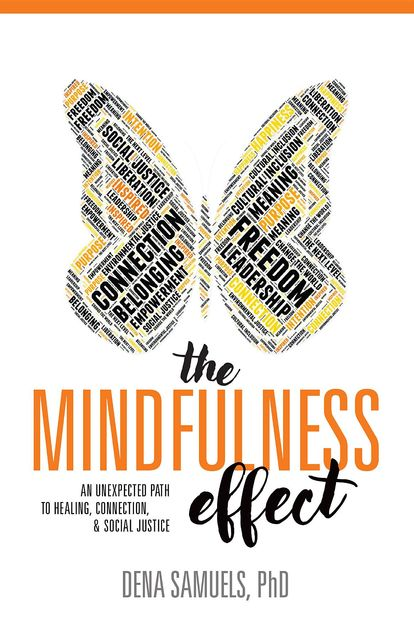 The Mindfulness Effect, Dena Samuels