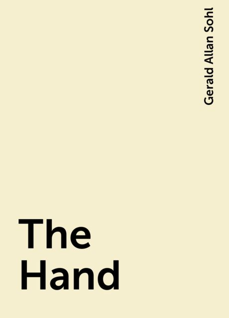 The Hand, Gerald Allan Sohl