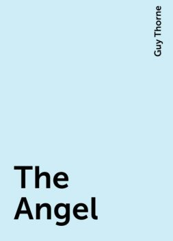 The Angel, Guy Thorne