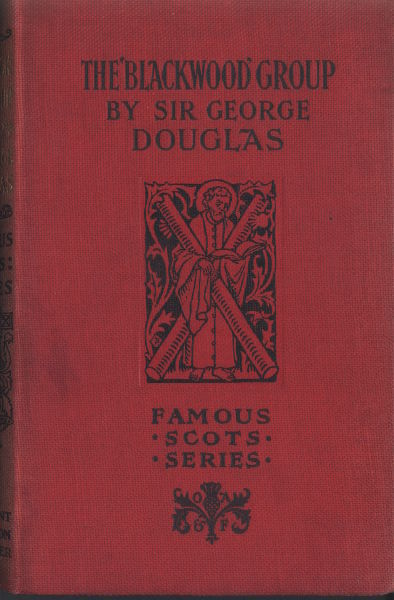 "The ""Blackwood"" Group / Famous Scots Series, Sir George Douglas"