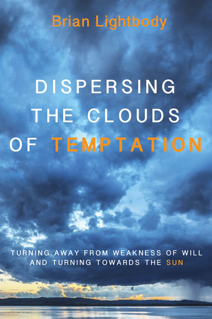 Dispersing the Clouds of Temptation, Brian Lightbody