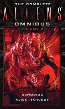 The Complete Aliens Omnibus: Volume Two (Genocide, Alien Harvest), David Bischoff