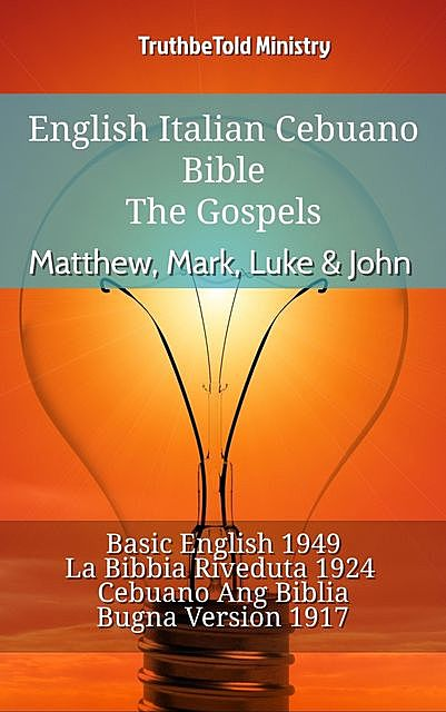 English Italian Cebuano Bible – The Gospels II – Matthew, Mark, Luke & John, TruthBeTold Ministry