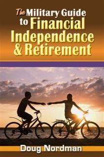 Military Guide to Financial Independence and Retirement, Doug Nordman